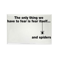 The only we fear is spiders Rectangle Magnet