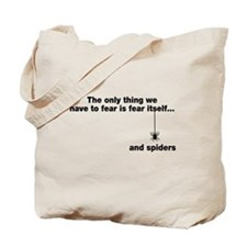 The only we fear is spiders Tote Bag