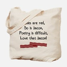 Roses are red so is bacon Tote Bag