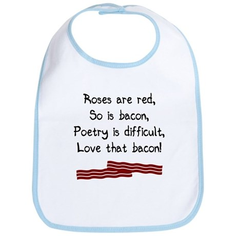 Roses are red so is bacon Bib
