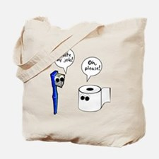 Tooth Toilet Paper Worse Job Tote Bag
