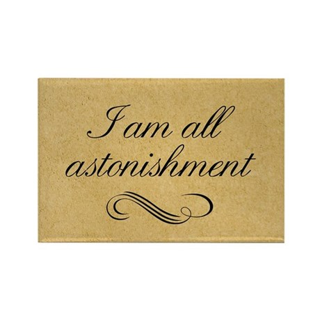 I Am All Astonishment Rectangle Magnet
