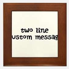 Two Line Custom Message Framed Tile