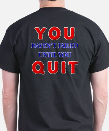 You Haven't Failed T-Shirt