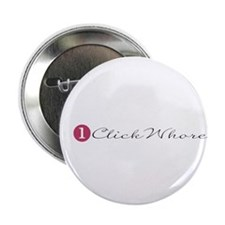 "One Click Whore 2.25"" Button"
