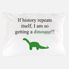 If History Repeats Pillow Case