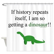If History Repeats Shower Curtain