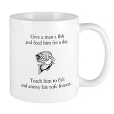 Teach a man to fish and annoy his wife Mug