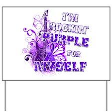 Im Rockin Purple for Myself.png Yard Sign