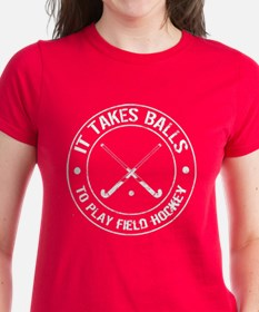It Takes Balls To Play Field Hockey Tee