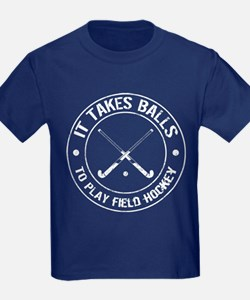 It Takes Balls To Play Field Hockey T