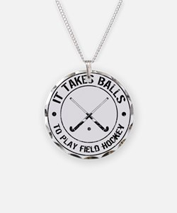 It Takes Balls To Play Field Hockey Necklace
