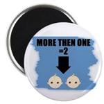MORE THEN ONE =2 TWINS Magnet