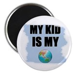 MY KID IS MY WORLD Magnet