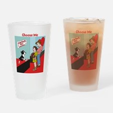 Choose Me Drinking Glass