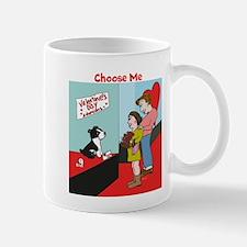 Choose Me Mug