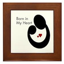 BORN IN MY HEART Framed Tile