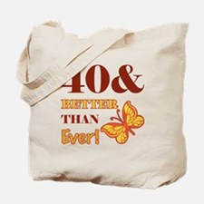 40 And Better Than Ever! Tote Bag