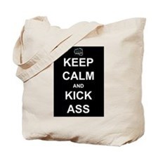 Keep Calm Kick Ass Tote Bag