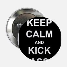 "Keep Calm Kick Ass 2.25"" Button"