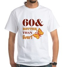 60 And Better Than Ever! Shirt