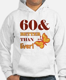 60 And Better Than Ever! Jumper Hoody