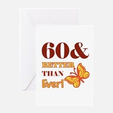 60 And Better Than Ever! Greeting Card