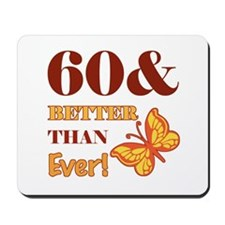 60 And Better Than Ever! Mousepad