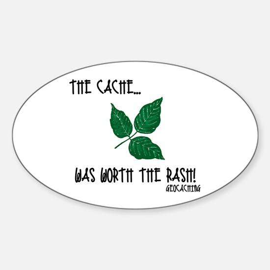 The Cache was worth the rash! Sticker (Oval)