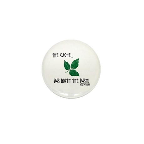 The Cache was worth the rash! Mini Button (100 pac