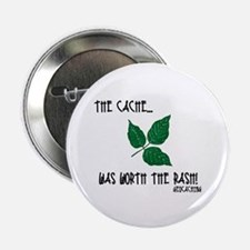 """The Cache was worth the rash! 2.25"""" Button (100 pa"""