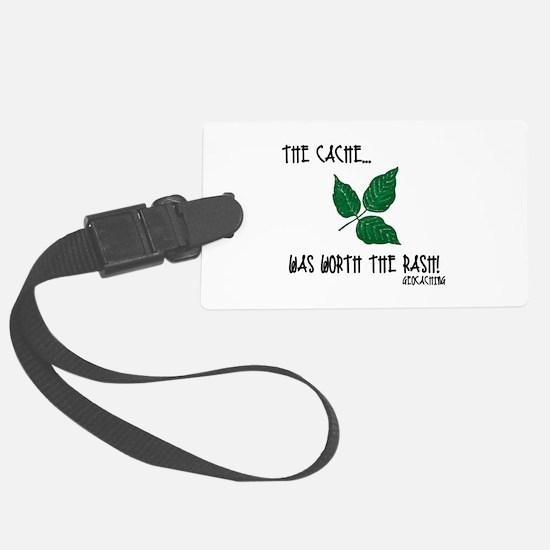 The Cache was worth the rash! Luggage Tag