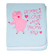 Gotta Love My Show Pig baby blanket