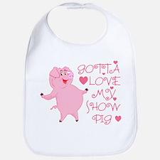 Gotta Love My Show Pig Bib
