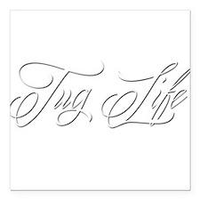 """Tug Life Square Car Magnet 3"""" x 3"""""""