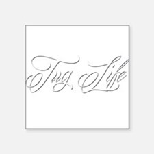 "Tug Life Square Sticker 3"" x 3"""
