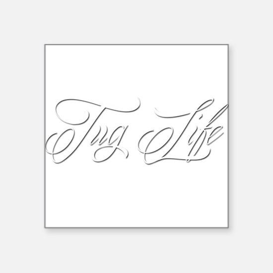 "Tug Life Square Sticker 3"" x 3"""