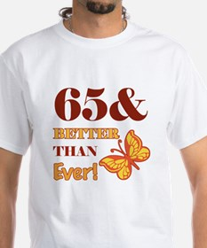 65 And Better Than Ever! Shirt