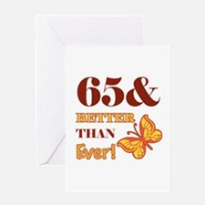 65 And Better Than Ever! Greeting Card
