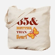 65 And Better Than Ever! Tote Bag