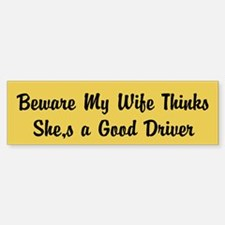 wife good driver Bumper Bumper Sticker