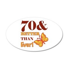 70 And Better Than Ever! 20x12 Oval Wall Decal