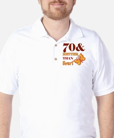 70 And Better Than Ever! T-Shirt
