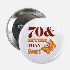 """70 And Better Than Ever! 2.25"""" Button"""