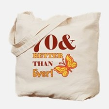 70 And Better Than Ever! Tote Bag
