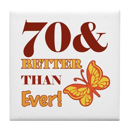 70 And Better Than Ever! Tile Coaster
