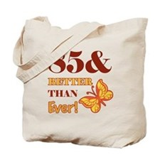 85 And Better Than Ever! Tote Bag