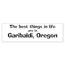 Garibaldi: Best Things Bumper Bumper Sticker