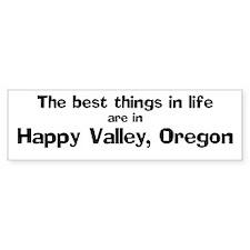 Happy Valley: Best Things Bumper Bumper Sticker