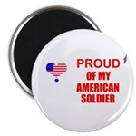 PROUD OF MY AMERICAN SOLDIER Magnet